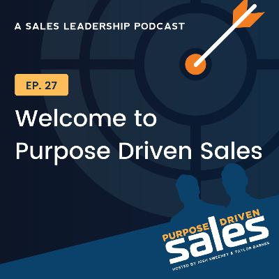 Episode 27: Welcome to Purpose Driven Sales