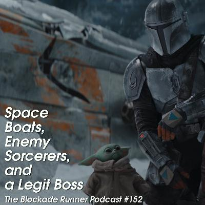 Space Boats, Enemy Sorcerers, and a Legit Boss - The Blockade Runner Podcast #152