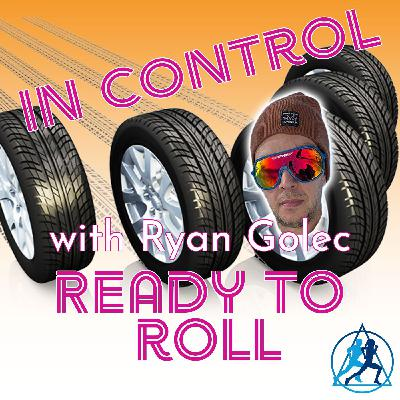 R3-17 In Control Ready To Roll with Ryan Golec