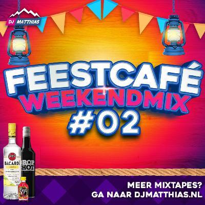 Feestcafé WeekendMix #02