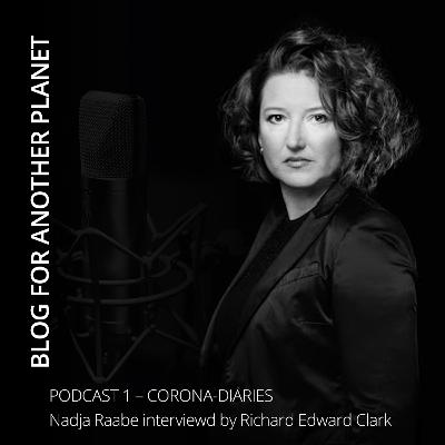 Podcast 1 - with Nadja Raabe interviewed by Richard Edward Clark