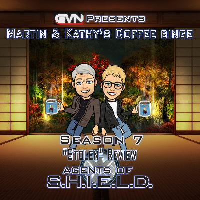 "Martin & Kathy's Coffee Binge - Marvel's Agents of Shield ""Stolen"" Review"