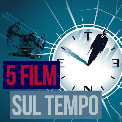 Puntata 23 - 5 FILM SUL TEMPO