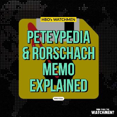 Peteypedia & Rorschach Journal Memo EXPLAINED