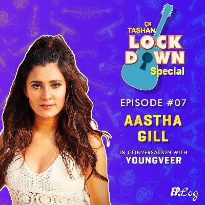 Ep 7: 9x Tashan Lockdown Special ft. Astha Gill