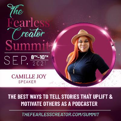 Inspiration for Storytelling and Content is All Around Us with Camille Joy