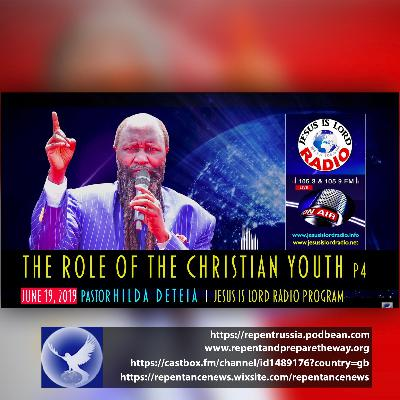 EPISODE 605 - 19JUN2019 - THE ROLE OF THE CHRISTIAN YOUTH PART 4 - JILR