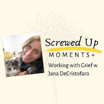 SUM+ (9): Working with Grief w Jana DeCristofaro