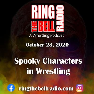 Spooky Characters in Wrestling - 10/23/20