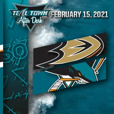 Anaheim Ducks vs San Jose Sharks - 2-15-2021 - Teal Town USA After Dark (Postgame)