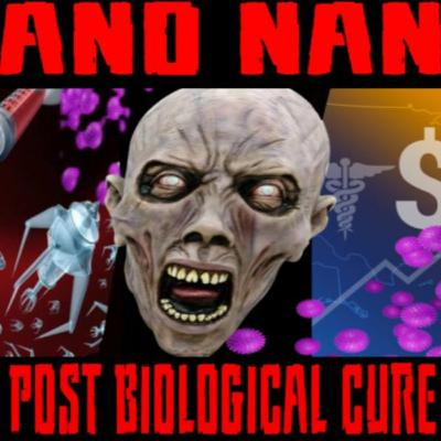 6/17/20: NANO NANO – THE POST BIOLOGICAL CURE ALL