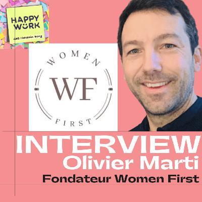 #265- INTERVIEW - Olivier Marti - Fondateur de Women First