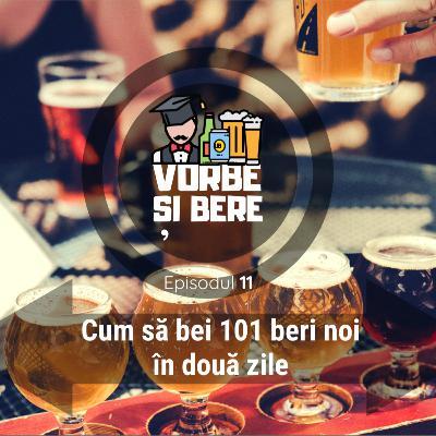 Episodul 11 - Cum să bei 101 beri noi în două zile