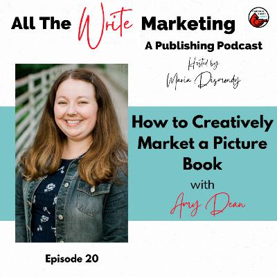 How to Creatively Market a Picture Book with Amy Dean