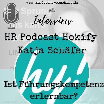 Neu als Führungskraft I IST FÜHRUNGSKOMPETENZ ERLERNBAR I Katja Schäfer im Interview beim HR Podcast HOKIFY