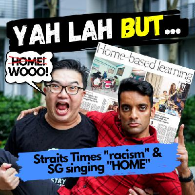 "YLB #49 - ""Racist"" Straits Times articles get backlash and does singing ""HOME"" do anything useful?"
