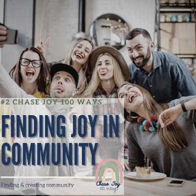 #2 of 100 - Finding Joy in Community
