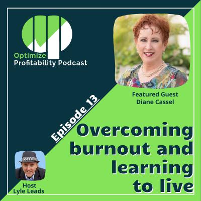 Episode 13 - Overcoming Burnout and Learning to Live with Diane Cassel