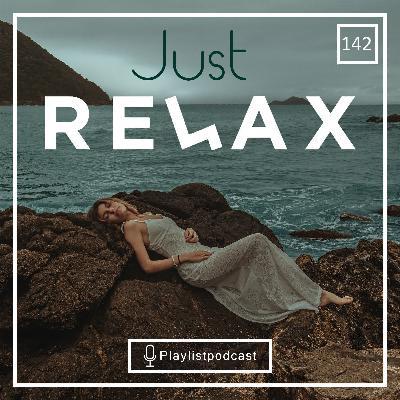 LIVE 142 - Just Relax - پلی لیست