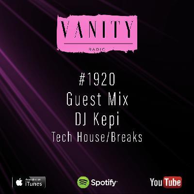 Vanity Radio #1920 - Guest Mix - DJ Kepi - Tech House/Breaks