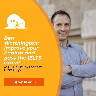 AFP 158 - Ben Worthington: Improve your English and pass the IELTS exam!