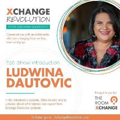 Chris Adams talks to Ludwina Dautovic about Xchange Revolution