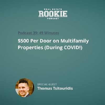 $500 Per Door on Multifamily Properties (During COVID!) with Thomas Tsitouridis