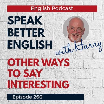 Speak Better English with Harry | Episode 260