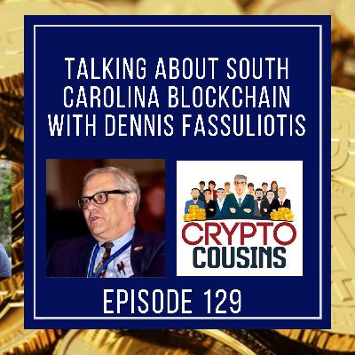 Talking About South Carolina Blockchain Week With Dennis Fassuliotis