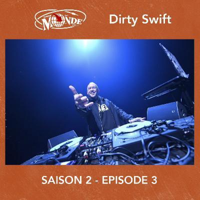 Dans Le Monde de... Dirty Swift #S02EP03