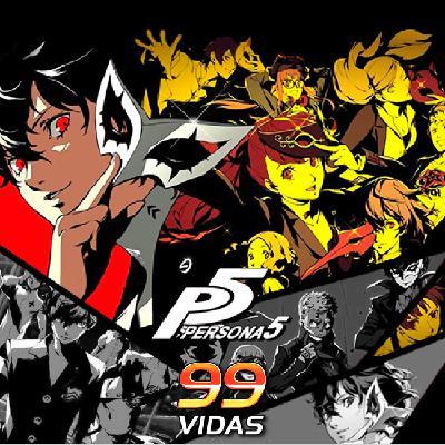 99Vidas 444 - Persona 5