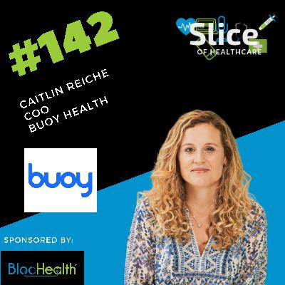 #142 - Caitlin Reiche, COO at Buoy Health
