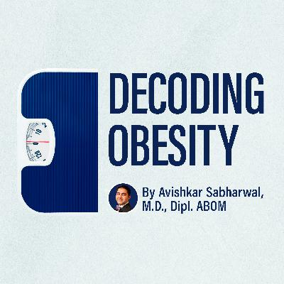 Episode 45: Importance Of Dietary Fiber In Obesity