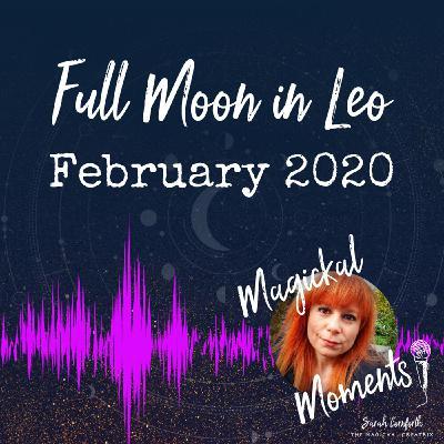 EP2 - The Full Moon in Leo February 2020