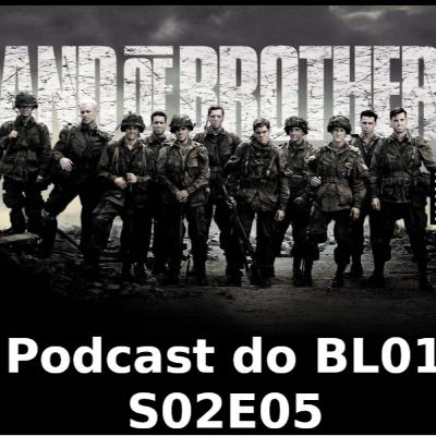 Bloco01 – Podcast: Band of Brothers – S02E05