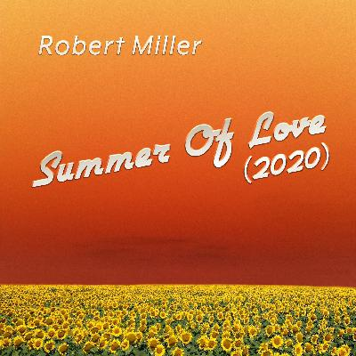 Robert's Summer Of Love (2020): An Intimate Look