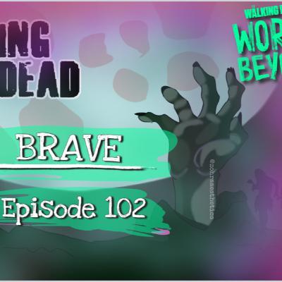 "[Episode 102] The Walking Dead: World Beyond, Series Premiere: ""Brave"""