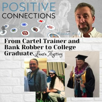 From Cartel Trainer and Bank Robber to College Graduate: Laura Murray