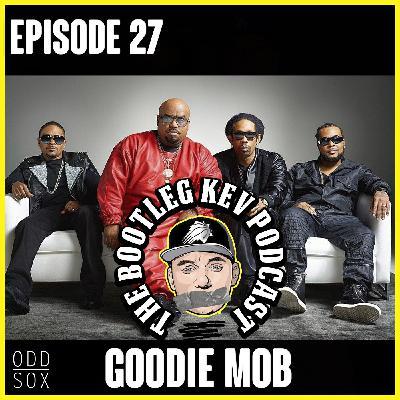 #27 - Goodie Mob