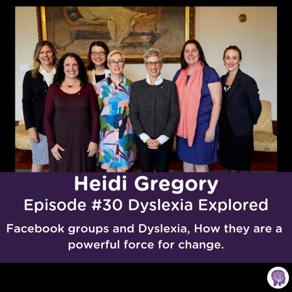 #30 Facebook groups and Dyslexia, How they are a powerful force for change. Heidi Gregory. Australia