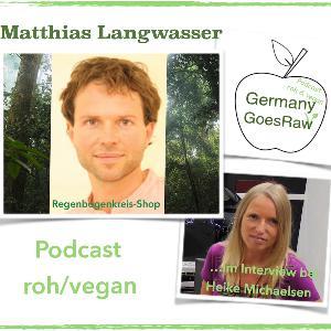 Wie man Veganer wird und ein veganes Bio-Online-Business/Shop aufbaut, das verrät uns Matthias Langwasser 'vom Regenbogenkreis - Rohkost, Superfoods, Raw-Chocolate, Algen, Energieschutz u.v.m.
