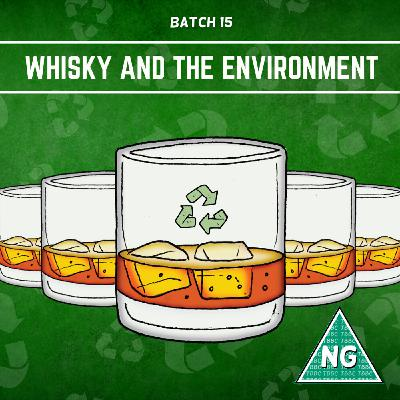 Batch 15: Whisky and the Environment