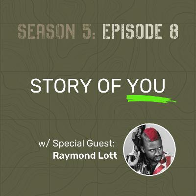S5 E8 - Story of You (LIVE w/ Special Guest: Raymond Lott)
