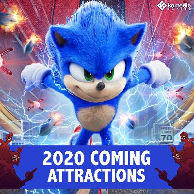 2020's Coming Attractions!