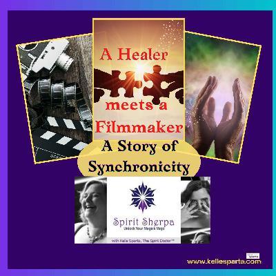 A Healer Meets a Filmmaker: A Story of Synchronicity