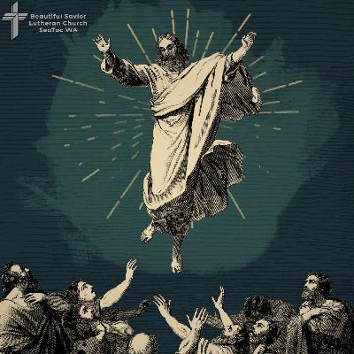 Sermon Luke 24   Mission Accomplished?   Ascension of Our Lord 2021