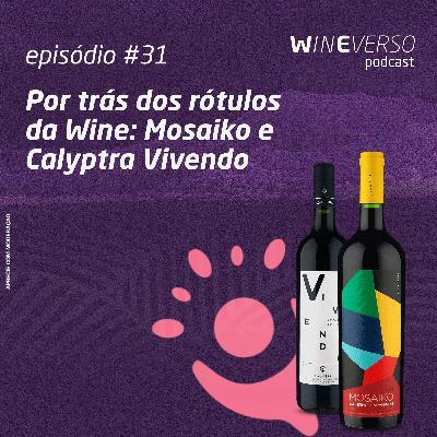Por trás dos rótulos da Wine: Mosaiko e Calyptra Vivendo