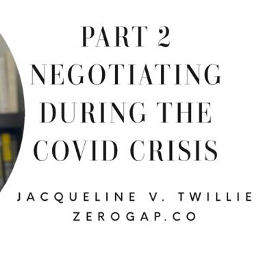 Negotiating during the COVID CRISIS