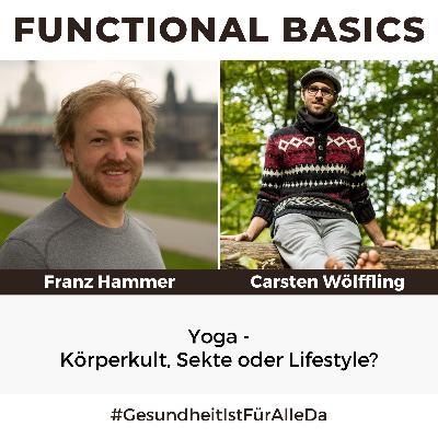 #175 Yoga - Körperkult, Sekte oder Lifestyle mit Franz Hammer & Carsten Wölffling #GesundheitIstFürAlleDa