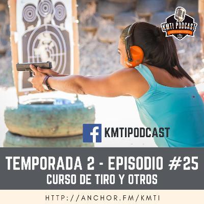 T2 - Episodio #25 - Curso de Tiro y otros